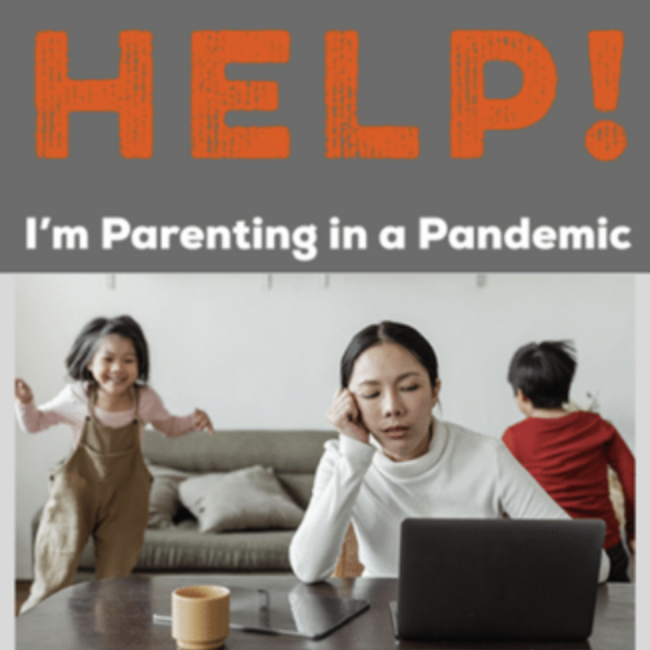 I'm Parenting in a Pandemic
